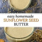 glass jar with homemade keto sunflower seed butter and scattered sunflower seeds with text