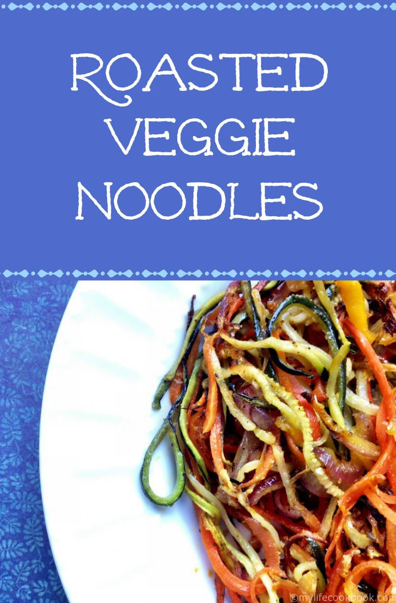 Try this simple recipe of roasted veggie noodles and you may never go back to wheat pasta!