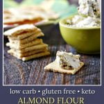 almond flour crackers with cream cheese and green bowl and text