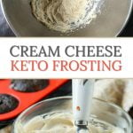 bowls of sugar free, low carb cream cheese frosting with text