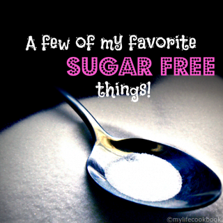 Favorite Sugar Free Products