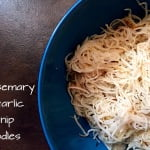 Rosemary & Garlic Turnip Noodles