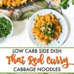 plates and pan of red curry cabbage noodles and text overlay