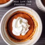 These mini low carb pumpkin pies are a delicious and easy treat. Each serving has only 4g net carbs so indulge in this Paleo pumpkin dessert.