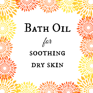 Bath Oil for Dry Skin