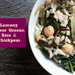 Lemony Power Greens, Rice and Chickpease