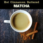 Hot Cinnamon Buttered Matcha