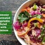 Lemon Marinated Vegetable Salad with Quinoa