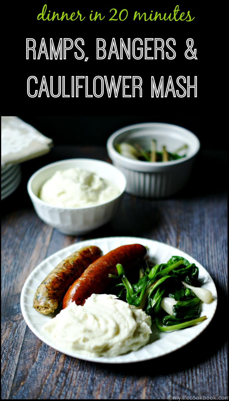 Dinner in 20 minutes featuring sautéed ramps, sausages and the easiest cauliflower mash.