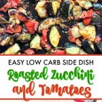 baking tray with roasted zucchini and tomatoes and text overlay