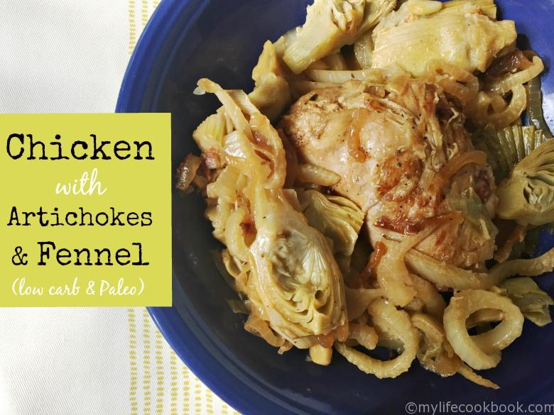 Chicken with Artichokes & Fennel - My Life Cookbook