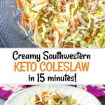 glass bowl and white plate with creamy southwestern keto coleslaw with text