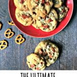 red plate with ultimate chocolate chip cookies with bacon and pretzels and text overlay