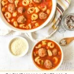 white bowls with meatball & tortellini soup with text overlay