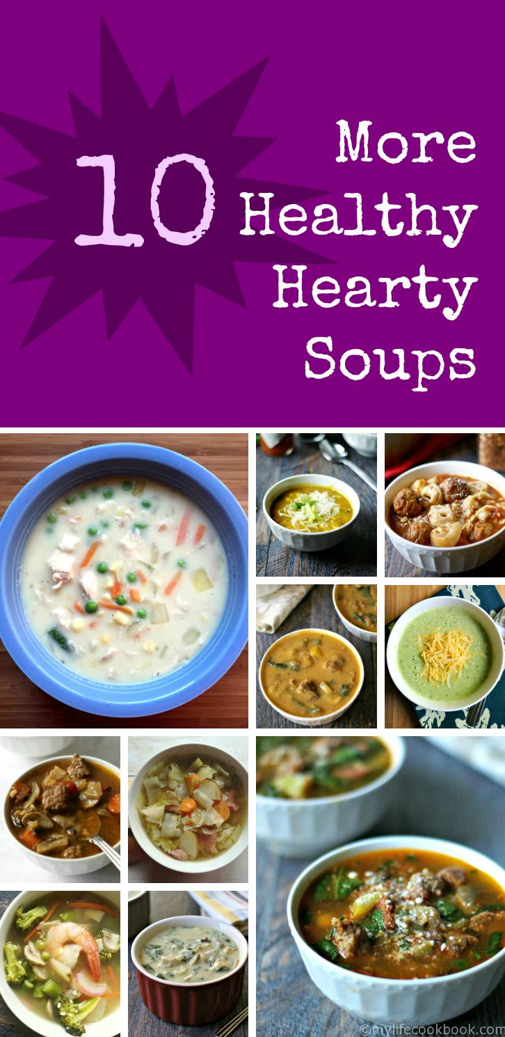 10 more healthy and hearty soup recipes to keep your warm and fill your tummies. All are easy to make, healthy and most importantly delicious!