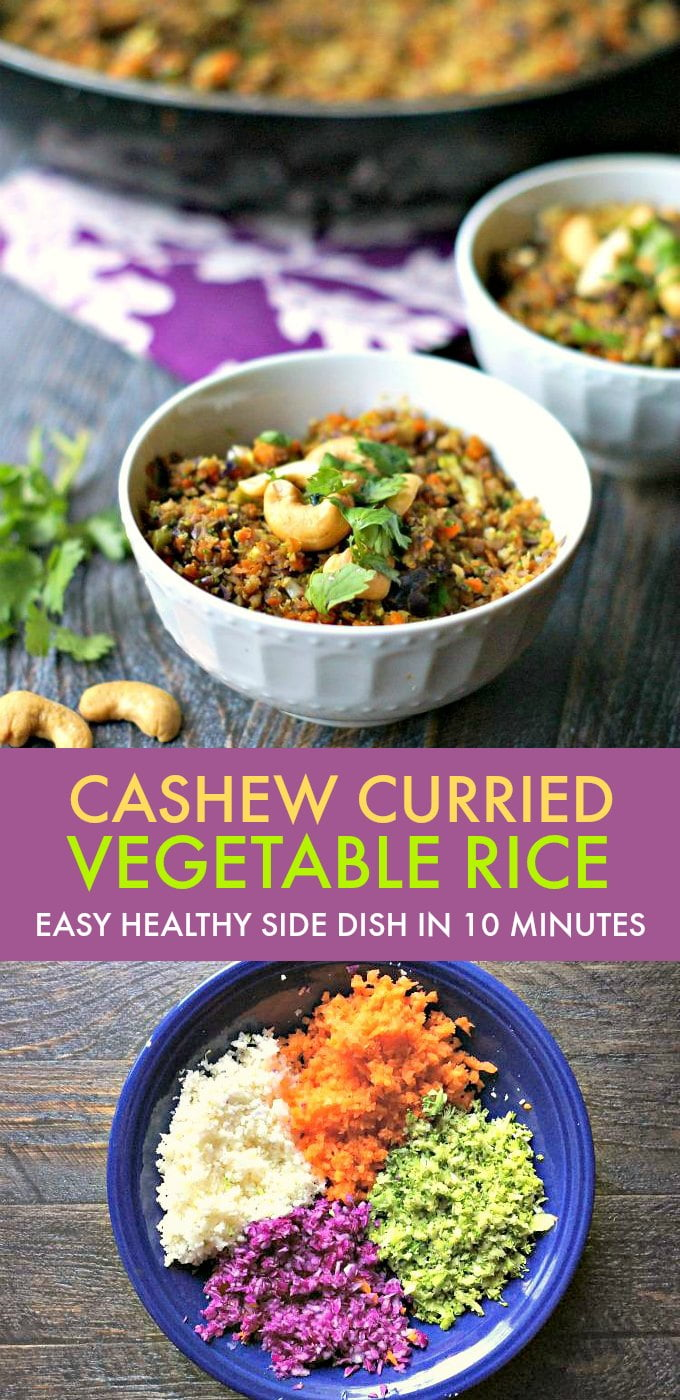 Cashew curried vegetable rice is quick and easy and healthy. No actual rice but vegetables made to be rice. A delicious, vegetarian dish in less than 10 minutes and it's low carb too (4.6g net carbs)!