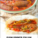 bowl of slow cooker sausage and peppers and sandwich with text