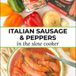bowl of slow cooker sausage and peppers and ingredients with text