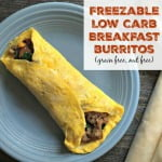These low carb breakfast burritos are great for on the go breakfast. Freeze, reheat and eat.
