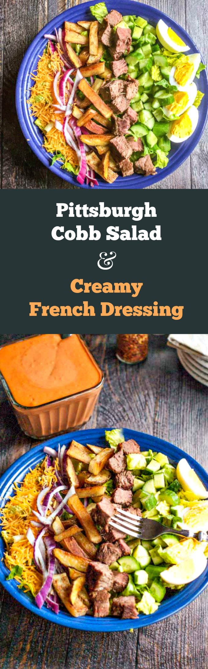 A Pittsburgh Cobb Salad goes perfectly with homemade, cream French dressing. Steak and home fries for dinner becomes a tasty salad for lunch the next day.