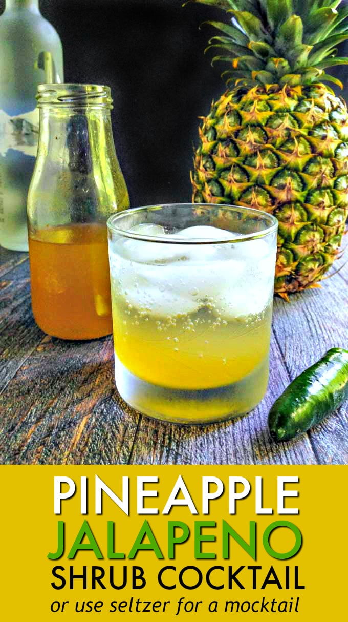 This pineapple jalapeño shrub cocktail has the sweetness of pineapple, the heat of jalapeños and the tang of vinegar. Great with seltzer or vodka for a refreshing summer drink.