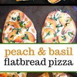 collage of how to make a peach and basil flatbread pizza