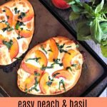 peach & basil flatbread pizza on cooking tray with text overlay