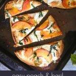 cut peach & basil flatbread pizza with text overlay