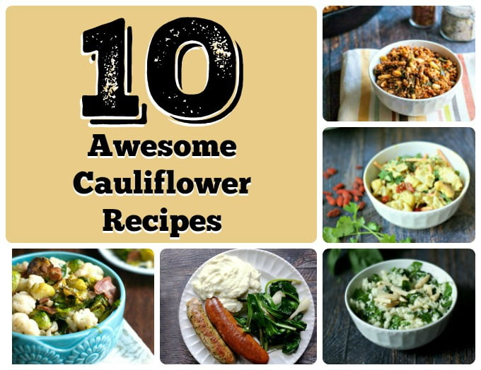 10 awesome cauliflower recipes to make healthy side dishes that are sometimes low carb or Paleo but always tasty!