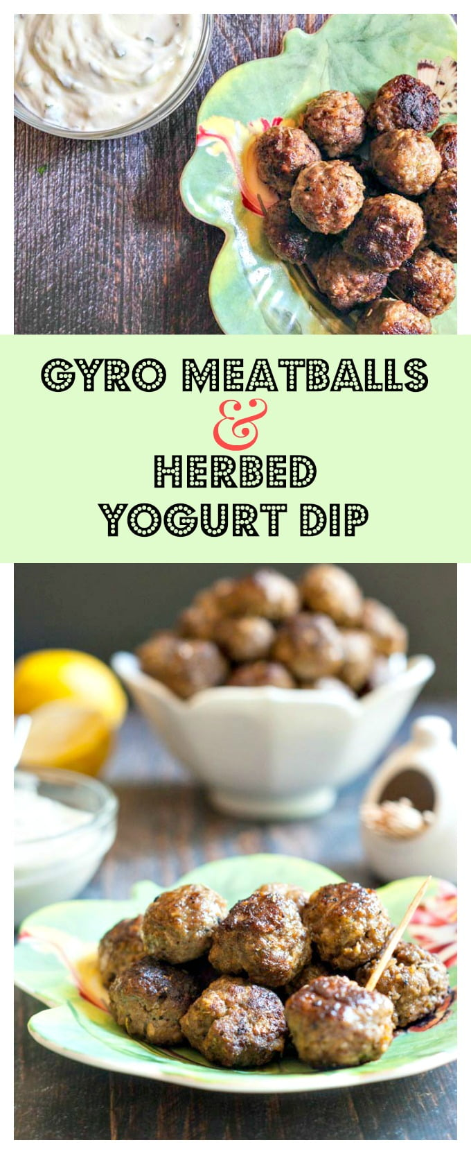 These gyro meatballs & herbed yogurt dip are a fun dish to make for any party. Meatballs with all those great gyro flavors and a lemony herb yogurt sauce to dip them in. #SundaySupper
