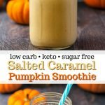 mason jar with salted caramel pumpkin low carb smoothie with small pumpkins in background and text overlay