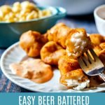 A plate of beer battered fish nuggets with a fork and text overlay.