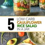 low carb cauliflower rice salads in jars with text