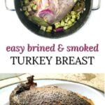 pot with brining turkey and a smoked turkey breast with text overlay