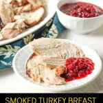 platter with smoked turkey breast and cranberry sauce and text overlay