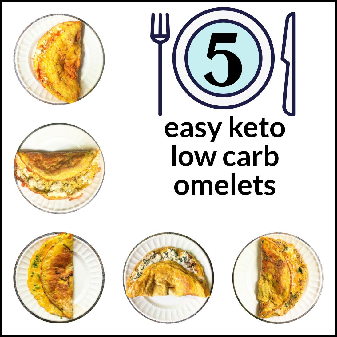 collage of 5 keto omelets on while plates with text overlay