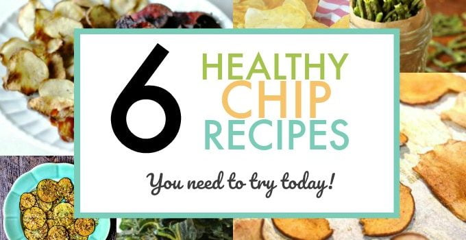 6 Healthy Chip Recipes You Need to Try!