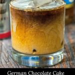 German chocolate cake cold brew low carb coffee cocktail with text overlay