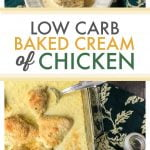 low carb baked cream of chicken in baking dish with text overlay