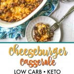 closeup of white plate with keto cheeseburger casserole and text overlay