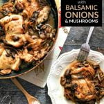 white plate and skillet with low carb chicken dinner with balsamic onions & Mushrooms and text