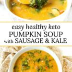 white bowl with creamy keto pumpkin soup with sausage and kale and text overlay