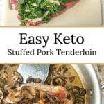 easy keto stuffed pork tenderloin with text