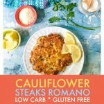 collage of cauliflower steaks Romano text overlay