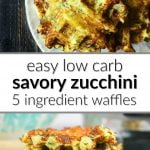 white plate with low carb zucchini waffles and text