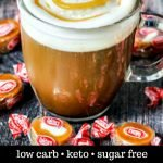 salted caramel cream coffee drink with text overlay and caramel cream candies scattered