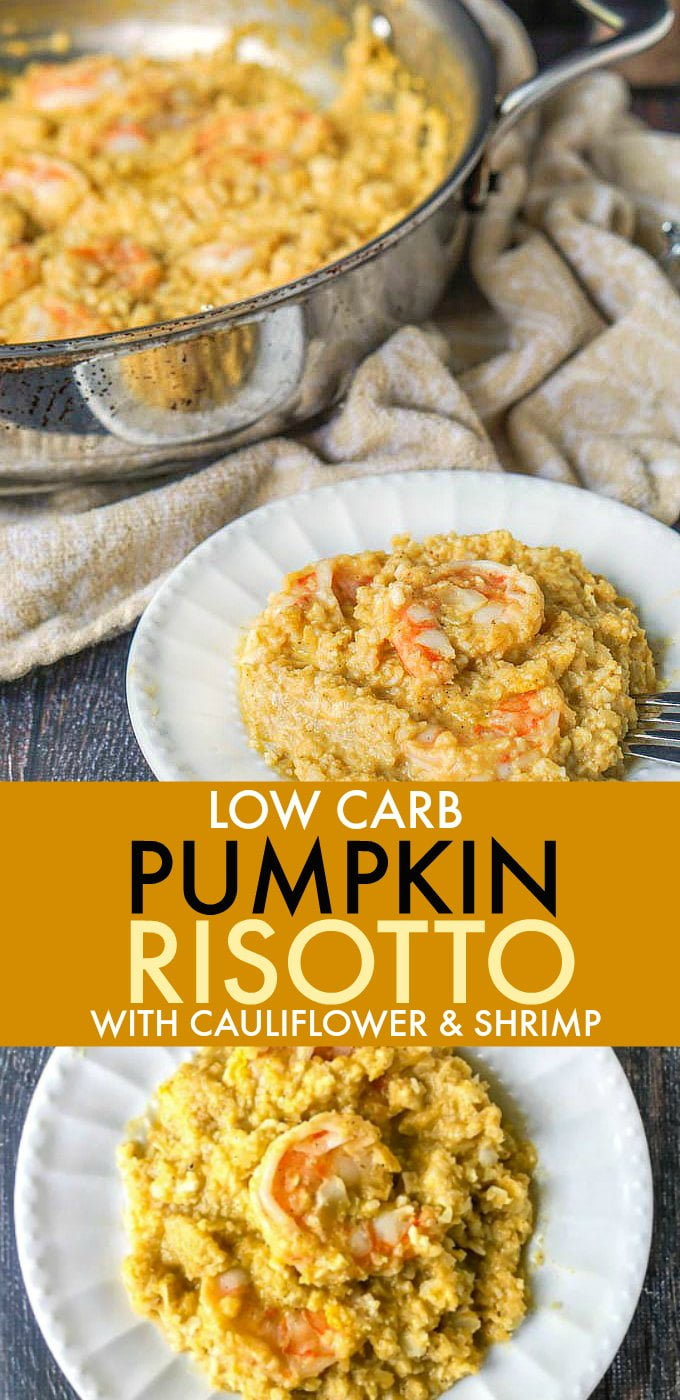 This low carb pumpkin risotto with shrimp and cauliflower is a breeze to make in less than 20 minutes! As a low carb dinner or lunch it is rich, creamy and full of flavor. One serving is only 4.8g net carbs!