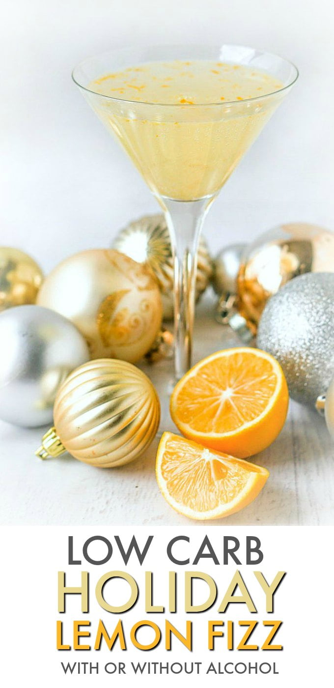 This low carb lemon drop fizz is the perfect drink for the holidays. It's bright and refreshing and very easy to make. You can make it with or without alcohol and each drink has only 1.7g net carbs!