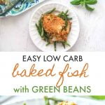 Long photo of baked fish on white plate with green beans and text overlay.