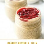 jars of peanut butter chia pudding with jelly and text overlay